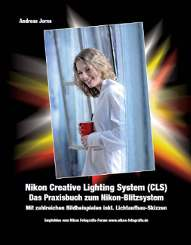 Nikon Creative Lighting: Die Bibel zum CLS