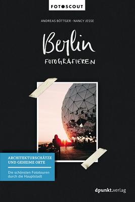 Rezension: Andreas Böttger / Nancy Jesse, Berlin fotografieren
