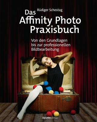 Rüdiger Schestag. Das Affinity Photo-Praxisbuch